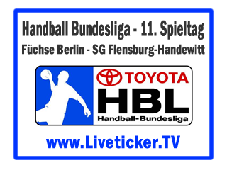LIVE: Füchse Berlin - SG Flensburg-Handewitt, Handball Bundesliga, 11. Spieltag, Vorbericht und Liveticker