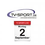 Das TV-Sport Tagesprogramm am Montag, 02.09.2019