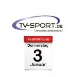 Das TV-Sport Tagesprogramm am Donnerstag, 03.01.2019