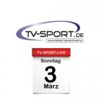 Das TV-Sport Tagesprogramm am Sonntag, 03.03.2019
