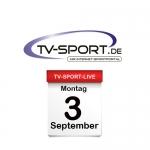 Das TV-Sport Tagesprogramm am Montag, 03.09.2018