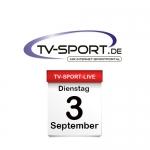 Das TV-Sport Tagesprogramm am Dienstag, 03.09.2019