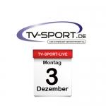 Das TV-Sport Tagesprogramm am Montag, 03.12.2018