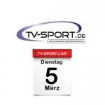 Das TV-Sport Tagesprogramm am Dienstag, 05.03.2019