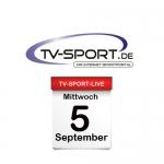 Das TV-Sport Tagesprogramm am Mittwoch, 05.09.2018
