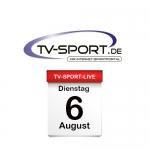 Das TV-Sport Tagesprogramm am Dienstag, 06.08.2019