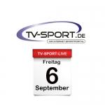 Das TV-Sport Tagesprogramm am Freitag, 06.09.2019