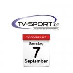 Das TV-Sport Tagesprogramm am Samstag, 07.09.2019