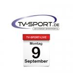Das TV-Sport Tagesprogramm am Montag, 09.09.2019