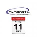Das TV-Sport Tagesprogramm am Montag, 11.03.2019