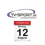 Das TV-Sport Tagesprogramm am Montag, 12.08.2019