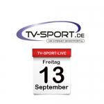 Das TV-Sport Tagesprogramm am Freitag, 13.09.2019