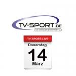Das TV-Sport Tagesprogramm am Donnerstag, 14.03.2019