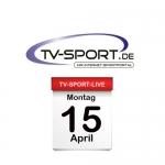 Das TV-Sport Tagesprogramm am Montag, 15.04.2019
