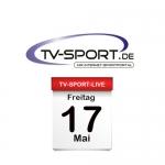Das TV-Sport Tagesprogramm am Freitag, 17.05.2019