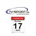 Das TV-Sport Tagesprogramm am Montag, 17.06.2019