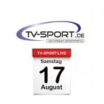 Das TV-Sport Tagesprogramm am Samstag, 17.08.2019