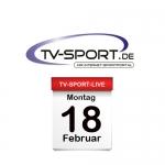 Das TV-Sport Tagesprogramm am Montag, 18.02.2019