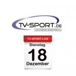 Das TV-Sport Tagesprogramm am Dienstag, 18.12.2018