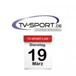 Das TV-Sport Tagesprogramm am Dienstag, 19.03.2019