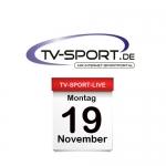 Das TV-Sport Tagesprogramm am Montag, 19.11.2018