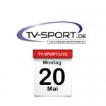 Das TV-Sport Tagesprogramm am Montag, 20.05.2019