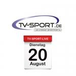 Das TV-Sport Tagesprogramm am Dienstag, 20.08.2019