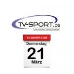 Das TV-Sport Tagesprogramm am Donnerstag, 21.03.2019
