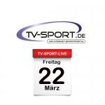 Das TV-Sport Tagesprogramm am Freitag, 22.03.2019
