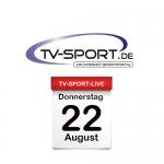 Das TV-Sport Tagesprogramm am Donnerstag, 22.08.2019