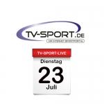 Das TV-Sport Tagesprogramm am Dienstag, 23.07.2019