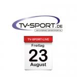 Das TV-Sport Tagesprogramm am Freitag, 23.08.2019