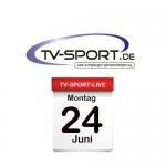 Das TV-Sport Tagesprogramm am Montag, 24.06.2019