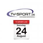 Das TV-Sport Tagesprogramm am Samstag, 24.08.2019