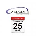 Das TV-Sport Tagesprogramm am Donnerstag, 25.04.2019