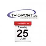 Das TV-Sport Tagesprogramm am Dienstag, 25.06.2019