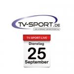 Das TV-Sport Tagesprogramm am Dienstag, 25.09.2018