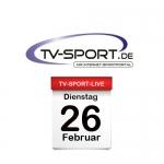 Das TV-Sport Tagesprogramm am Dienstag, 26.02.2019