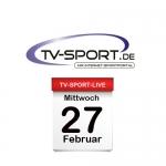 Das TV-Sport Tagesprogramm am Mittwoch, 27.02.2019