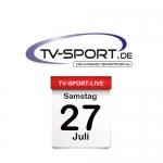 Das TV-Sport Tagesprogramm am Samstag, 27.07.2019