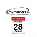 Das TV-Sport Tagesprogramm am Dienstag, 28.08.2018