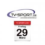 Das TV-Sport Tagesprogramm am Freitag, 29.03.2019