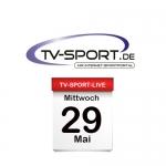 Das TV-Sport Tagesprogramm am Mittwoch, 29.05.2019