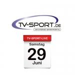 Das TV-Sport Tagesprogramm am Samstag, 29.06.2019