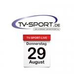 Das TV-Sport Tagesprogramm am Donnerstag, 29.08.2019