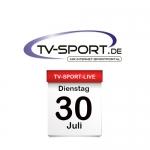 Das TV-Sport Tagesprogramm am Dienstag, 30.07.2019