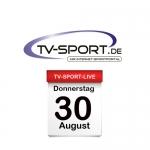 Das TV-Sport Tagesprogramm am Donnerstag, 30.08.2018