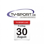 Das TV-Sport Tagesprogramm am Freitag, 30.08.201