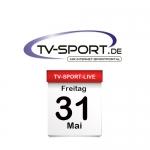 Das TV-Sport Tagesprogramm am Freitag, 31.05.2019