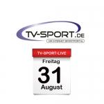 Das TV-Sport Tagesprogramm am Freitag, 31.08.2018